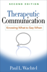 Therapeutic Communication, Second Edition: Knowing What to Say When Cover Image
