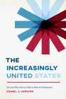 The Increasingly United States: How and Why American Political Behavior Nationalized (Chicago Studies in American Politics) Cover Image