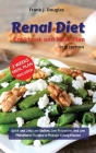 Renal Diet Cookbook and Meal Plan Edition 2021: Quick and Easy Low Sodium, Low Potassium, and Low Phosphorus Recipes to Manage Kidney Disease Cover Image
