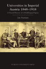 Universities in Imperial Austria 1848-1918: A Social History of a Multilingual Space (Central European Studies) Cover Image