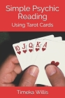Simple Psychic Reading: Using Tarot Cards Cover Image