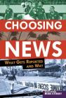 Choosing News: What Gets Reported and Why (Exploring Media Literacy) Cover Image