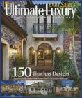 Dan Sater's Ultimate Luxury Home Plan Collection-120 Exquisite Designs of View Oriented Estate Homes: Dan Sater's Ultimate Luxury Home Plan Collection Cover Image
