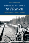 Immigrant Gone to Heaven: Dutch Polder to Canada's Frontiers Cover Image
