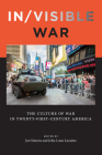 In/visible War: The Culture of War in Twenty-first-Century America (War Culture) Cover Image