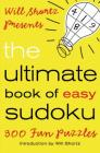 Will Shortz Presents The Ultimate Book of Easy Sudoku: 300 Fun Puzzles Cover Image