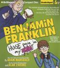 Benjamin Franklin: Huge Pain in My... Cover Image