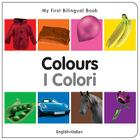 My First Bilingual Book–Colours (English–Italian) Cover Image