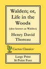 Walden; or, Life in the Woods (Cactus Classics Large Print): 16 Point Font; Large Text; Large Type Cover Image