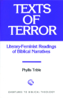 Texts of Terror: Literary-Feminist Readings of Biblical Narratives (Overtures to Biblical Theology #13) Cover Image