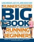 The Runner's World Big Book of Running for Beginners: Lose Weight, Get Fit, and Have Fun Cover Image