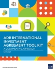 ADB International Investment Agreement Tool Kit: A Comparative Analysis Cover Image