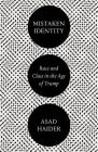 Mistaken Identity: Race and Class in the Age of Trump Cover Image