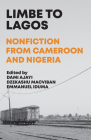 Limbe to Lagos: Nonfiction from Cameroon and Nigeria Cover Image