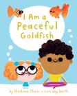 I Am a Peaceful Goldfish Cover Image
