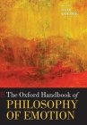 The Oxford Handbook of Philosophy of Emotion (Oxford Handbooks) Cover Image