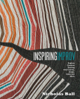 Inspiring Improv: Explore Creative Piecing with Curves, Strips, Slabs and More Cover Image