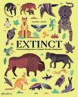 Extinct: An Illustrated Exploration of Animals That Have Disappeared Cover Image