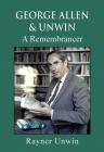 George Allen & Unwin: A Remembrancer Cover Image