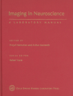 Imaging in Neuroscience: A Laboratory Manual (Cold Spring Harbor Laboratory Press Imaging) Cover Image
