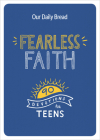 Fearless Faith: 90 Devotions for Teens Cover Image