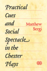 Practical Cues and Social Spectacle in the Chester Plays Cover Image