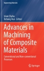 Advances in Machining of Composite Materials: Conventional and Non-Conventional Processes (Engineering Materials) Cover Image