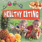 Healthy Eating (Now We Know About...) Cover Image