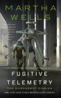 Fugitive Telemetry (The Murderbot Diaries #6) Cover Image