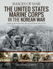 The United States Marine Corps in the Korean War (Images of War) Cover Image