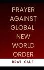 Prayer Against Global New World Order Cover Image
