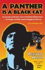 A Panther Is a Black Cat: An Account of the Early Years of the Black Panther Party -- Its Origins, Its Goals, and Its Struggle for Survival Cover Image