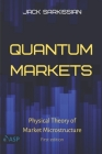 Quantum Markets: Physical Theory of Market Microstructure Cover Image