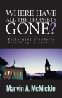 Where Have All the Prophets Gone: Reclaiming Prophetic Preaching in America Cover Image