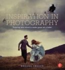 Inspiration in Photography: Training Your Mind to Make Great Art a Habit Cover Image