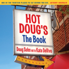 Hot Doug's: The Book: Chicago's Ultimate Icon of Encased Meats Cover Image