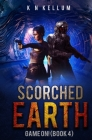 Scorched Earth: Game On!: A Post-Apocalyptic Survival Thriller Cover Image