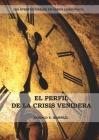El Perfil de la Crisis Venidera: Un perfil cronológico de los eventos finales con citas del espíritu de profecía complementario a preparacion para la Cover Image