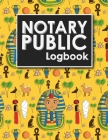 Notary Public Logbook: Notarial Record, Notary Paper Format, Notary Ledger, Notary Record Book, Cute Ancient Egypt Pyramids Cover Cover Image