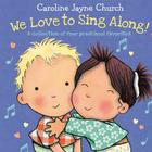 We Love to Sing Along! A Treasury of Four Classic Songs Cover Image