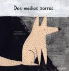Dos medios zorros Cover Image