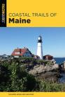 Coastal Trails of Maine: Including Acadia National Park Cover Image