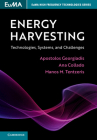 Energy Harvesting: Technologies, Systems, and Challenges (Euma High Frequency Technologies) Cover Image