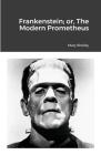 Frankenstein; or, The Modern Prometheus Cover Image