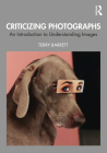 Criticizing Photographs: An Introduction to Understanding Images Cover Image