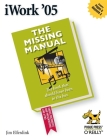 iWork '05: The Missing Manual: The Missing Manual (Missing Manuals) Cover Image
