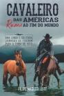 Cavaleiro das Américas rumo ao Fim do Mundo: Uma Longa e Solitária Jornada de 7500 km para a Terra do Fogo Cover Image