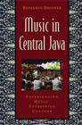 Music in Central Java: Experiencing Music, Expressing Culture [With CD] (Global Music) Cover Image