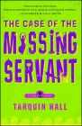 The Case of the Missing Servant: From the Files of Vish Puri, Most Private Investigator Cover Image