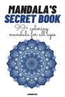 Mandala's Secret Book: 99+ Coloring Mandala For All Ages Cover Image